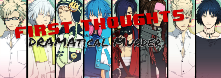 First Thoughts: DRAMAtical Murder