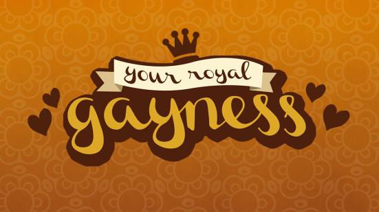 your royal gayness