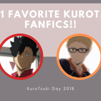 [KuroTsuki Day 2018] My 11 Favorite KuroTsuki FanFics!!