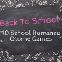 Back to School: 10 School Romance Otome Games