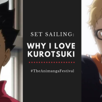 #TheAnimangaFestival - Set Sailing: Why I Love KuroTsuki