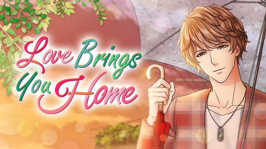 Love Brings You Home Title