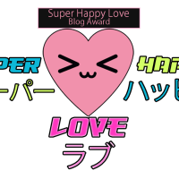 Super Happy Love Award: Better Late than Never! :)